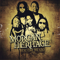 Morgan Heritage - Here Comes The Kings