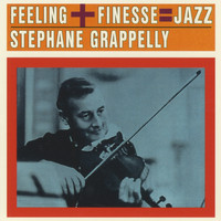 Stephane Grappelli - Feeling + Finesse = Jazz