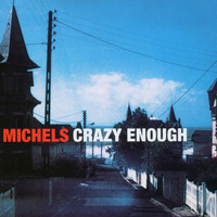 Michels - Crazy Enough - The American Full Moon Sessions Vol. II