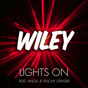 Wiley - Lights On (Ft Angel & Tinchy Stryder [Explicit])