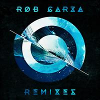 Rob Garza - Remixes