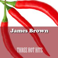 James Brown - Three Hot Hits