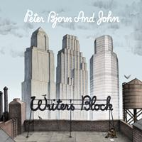 Peter, Bjorn And John - Writer's Block