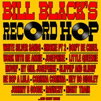 Bill Black's Combo - Bill Black's Record Hop and More