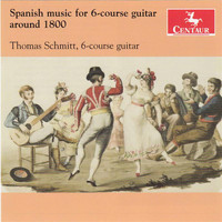 Thomas Schmitt - Spanish Music for 6-course Guitar around 1800
