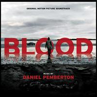 Daniel Pemberton - Blood (Original Motion Picture Soundtrack)
