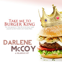 Darlene Mccoy - Take Me to Burger King