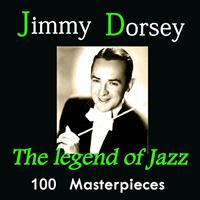 Jimmy Dorsey - Jimmy Dorsey: The Legend of Jazz