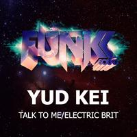 Yud Kei - Talk To Me/Electric Brit