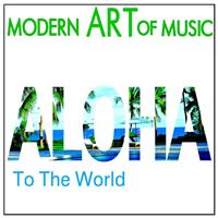 Don Ho - Modern Art of Music: Aloha To The World