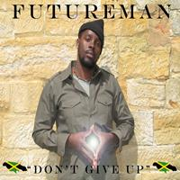 FUTUREMAN - Don't Give Up