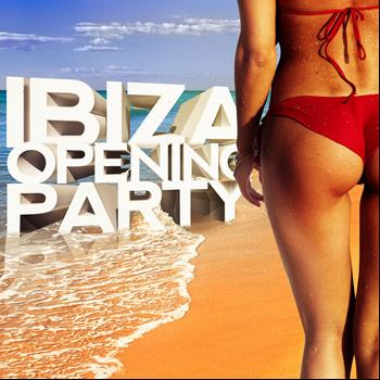 Various Artists - Ibiza Opening Party 2013