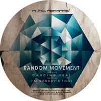 Random Movement - Your Dancing Feat / I'm Nobody's Fool