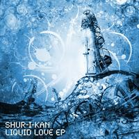 Shur-I-Kan - Liquid Love EP