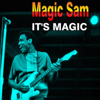Magic Sam - It's Magic