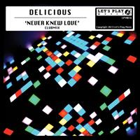 Delicious - Never Knew Love