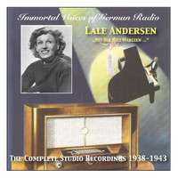 Lale Andersen - Immortal Voices of German Radio: Lale Andersen – Mit dir, Lili Marleen - The Complete Studio Recordings (1938-1943)