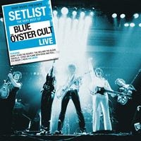 Blue Oyster Cult - Setlist: The Very Best Of Blue Oyster Cult LIVE