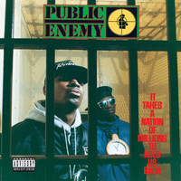 Public Enemy - It Takes A Nation Of Millions To Hold Us Back (Explicit)
