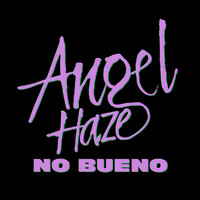 Angel Haze - No Bueno (Explicit)