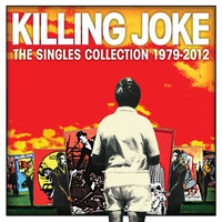 Killing Joke - Singles Collection 1979 - 2012