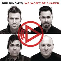 Building 429 - We Won't Be Shaken