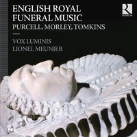 Vox Luminis - English Royal Funeral Music