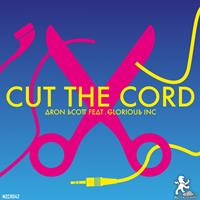 Aron Scott feat. Glorious Inc - Cut The Cord