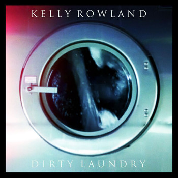 Kelly Rowland - Dirty Laundry