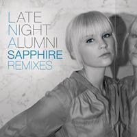 Late Night Alumni - Sapphire (Remixes)
