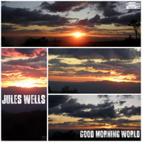 Jules Wells - Good Morning World