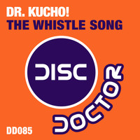 Dr. Kucho! - The Whistle Song