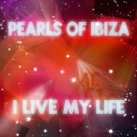 Pearls Of Ibiza - I Live My Life