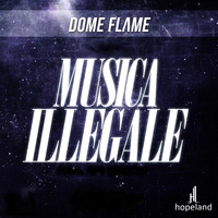 Dome Flame - Musica illegale (Explicit)