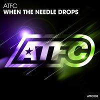 ATFC - When the Needle Drops