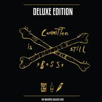 Rum Committee - Committee Is Still Boss (Deluxe Edition [Explicit])