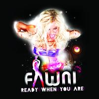 Fawni - Ready When You Are