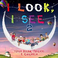 Yusuf Islam (Formerly Cat Stevens) & Children - I Look I See 2