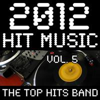 The Top Hits Band - 2012 Hit Music, Vol. 5