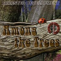 ARRESTED DEVELOPMENT - Among The Trees