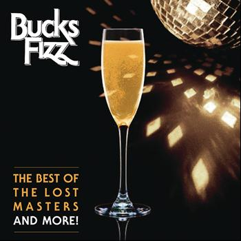 Bucks Fizz - The Best Of The Lost Masters...And More!
