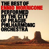 The City of Prague Philharmonic Orchestra - The Best of Ennio Morricone