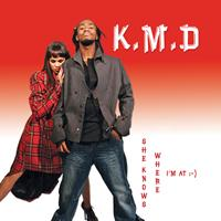 KMD - She Knows Where I'm At