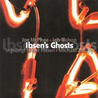 Joe McPhee - Ibsen's Ghosts