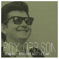 Roy Orbison - Dream Baby (How Long Must I Dream?)