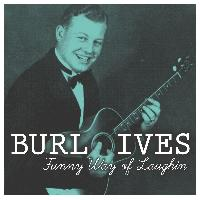 Burl Ives - Funny Way of Laughin