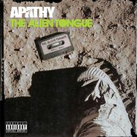 Apathy - The Alien Tongue (Explicit)