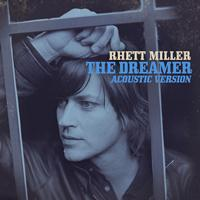 Rhett Miller - The Dreamer (Acoustic Version)