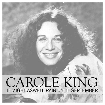 Carole King - It Might Aswell Rain Until Septemeber