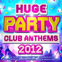 Party DJ Rockerz - Huge Party Club Anthems 2012 - The 30 Best 2012 Party Top 40 Dance Hits - Perfect for Summer Holidays, BBQ & Beach Parties